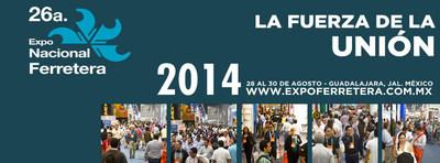 26a Expo Nacional Ferretera 28 al 30 de Agosto 2014 (PRNewsFoto/Reed Exhibitions)