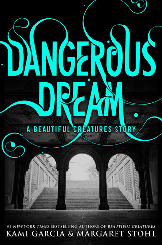 Dangerous Dream enovella by Kami Garcia & Margaret Stohl to be released December 17, 2013 from Little, Brown ...