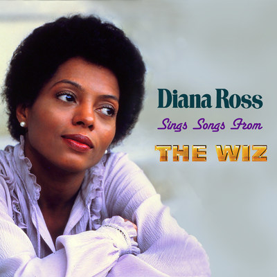 "PREVIOUSLY UNRELEASED DIANA ROSS ALBUM, SINGS SONGS FROM ""THE WIZ,"" OUT NOW"
