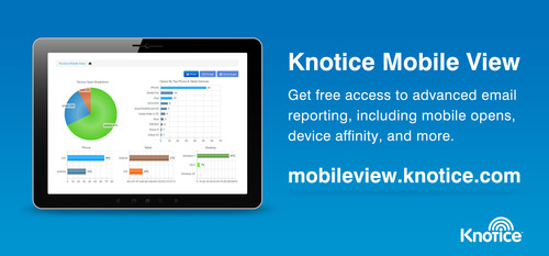 Knotice Introduces Mobile View, Giving Marketers a Clear View of Mobile Email Opens
