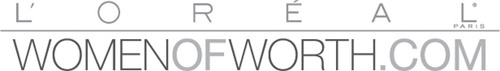 L'Oreal Paris Announces the Sixth Annual Women of Worth Awards - Call For Nominations Begins April