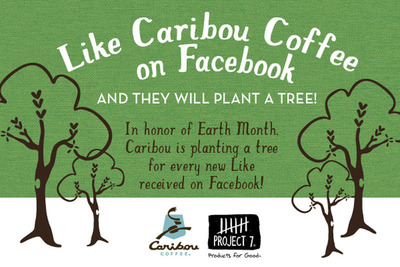 "Caribou Coffee Company, Inc. is joining forces with Project 7 for a special initiative this Earth Month: for every new ""Like"" on Caribou's Facebook page during April, the two companies will plant a fruit tree in Central or South America. Continuing with its year-round partnership, Caribou will also plant a fruit tree for every ""Save the Earth"" water, mints or gum that is purchased in its U.S. coffeehouses. In 2012, Caribou Coffee became the first major U.S. coffeehouse to source all coffees and espresso from Rainforest Alliance Certified(TM) farms, and the company remains committed to promoting sustainability.  (PRNewsFoto/Caribou Coffee Company, Inc.)"