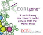 ECRI Institute Launches ECRIgene™ to Navigate the Flood of New Genetic Tests