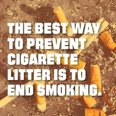 The best way to prevent cigarette litter is to end smoking.