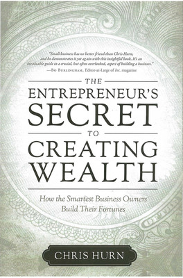 The Entrepreneur's Secret to Creating Wealth: How the Smartest Business Owners Build Their Fortunes.  (PRNewsFoto/Mercantile Capital Corporation)