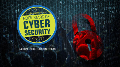 Rock Stars of Cybersecurity, set for September 24 in Austin, Texas, will feature high-level speakers from BAE, Cigital, IBM, HP, and the US Department of Homeland Security. Registration now at https://www.computer.org/Cyber-Security and save 30%. (PRNewsFoto/IEEE Computer Society)