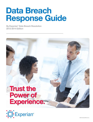 Data Breach Response Guide, August 2013. (PRNewsFoto/Experian Data Breach Resolution) (PRNewsFoto/EXPERIAN DATA  ...