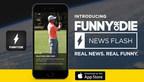 Funny Or Die News Flash