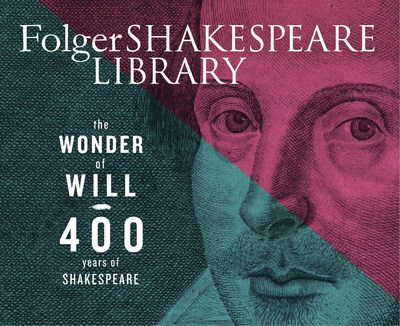 Folger Shakespeare Library celebrates The Wonder of Will: 400 years of Shakespeare.