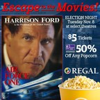 See Air Force One on Election Night at Regal Cinemas