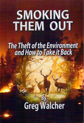 Book Cover: Smoking Them Out: The Theft of the Environment and How to Take it Back, by Greg Walcher.  (PRNewsFoto/Greg Walcher)