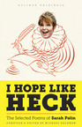 I Hope Like Heck: The Selected Poems of Sarah Palin, Published Today by Byliner Inc.  (PRNewsFoto/Byliner Inc.)
