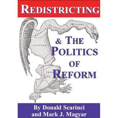 The Book, Redistricting and the Politics of Reform, written by Donald Scarinci and Mark Magyar