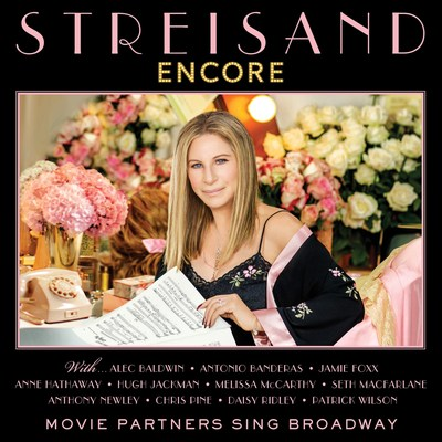 """BARBRA STREISAND TO RELEASE """"ENCORE: MOVIE PARTNERS SING BROADWAY"""" ALBUM AUGUST 26TH; ALBUM PRE-ORDER AND TRACK """"AT THE BALLET"""" AVAILABLE TODAY. PAIRINGS FEATURE INTERNATIONAL MOVIE STARS INCLUDING ALEC BALDWIN, ANTONIO BANDERAS, JAMIE FOXX, ANNE HATHAWAY, HUGH JACKMAN, MELISSA MCCARTHY AND MORE."""
