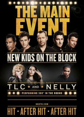 NEW KIDS ON THE BLOCK ANNOUNCE THE MAIN EVENT TOUR WITH SPECIAL GUESTS TLC AND NELLY