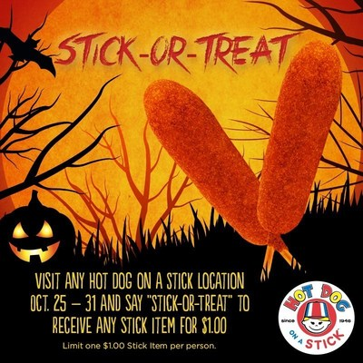 "Visit any Hot Dog on a Stick location Oct. 25 - 31 and say ""Stick-or-Treat"" to receive any stick item for $1.00."