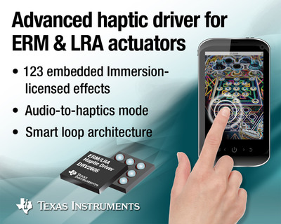TI's DRV2605 the industry's only ERM/LRA haptic driver pre-loaded with a library of 123 distinct haptic effects, making it easy to add realistic tactile feedback effects to consumer and industrial products. It features a smart loop architecture that reduces startup and braking time by half, delivers twice the vibration strength, and consumes 50-percent less power to extend battery life, compared to competitive solutions.  (PRNewsFoto/Texas Instruments Incorporated)