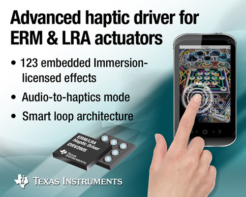 TI's DRV2605 the industry's only ERM/LRA haptic driver pre-loaded with a library of 123 distinct haptic  ...