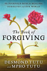 The Book of Forgiving by Desmond Tutu and Mpho Tutu is published by HarperOne, an imprint of HarperCollins Publishers.  (PRNewsFoto/HarperCollins Publishers)