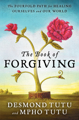 The Book of Forgiving by Desmond Tutu and Mpho Tutu is published by HarperOne, an imprint of HarperCollins Publishers. (PRNewsFoto/HarperCollins Publishers) (PRNewsFoto/HARPERCOLLINS PUBLISHERS)