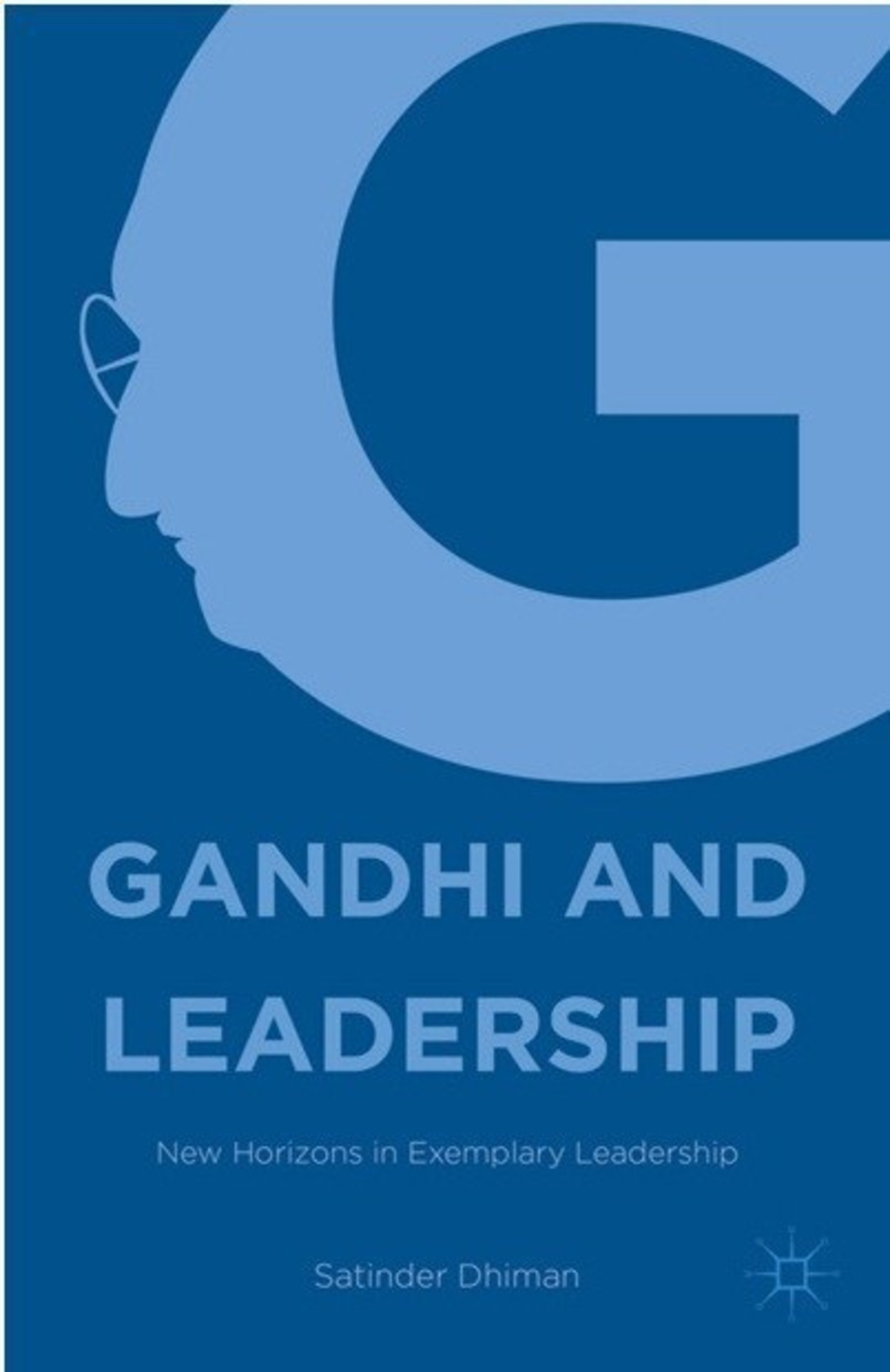 Gandhi as Moral Leader - and Business Strategist: New Book by Woodbury University Business School