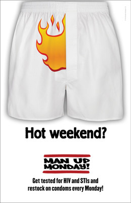 "An initiative of The Monday Campaigns already showing promising results in leveraging the ""Monday mindset"" is Man Up Monday, which uses eye-catching images like flaming boxer shorts to encourage sexually active men to get tested."