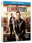 From Universal Pictures Home Entertainment And WWE® Studios: Eliminators
