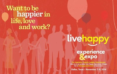 The Live Happy Experience & Expo offers expert guidance in the search for deeper meaning, purpose and happiness by sharing the science and secrets to creating more happiness in life. The two-day event will take place in Dallas on Nov. 7-8, 2014. (PRNewsFoto/Live Happy LLC)