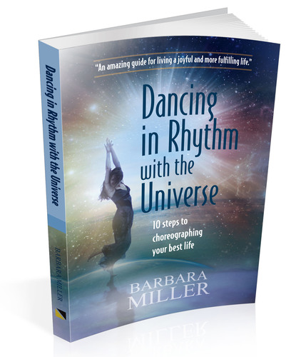 Dancing in Rhythm with the Universe, 10 Steps to Choreographing Your Best Life.  (PRNewsFoto/Barbara & Company International, Inc.)