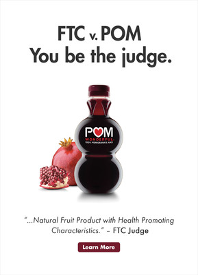 "POM Wonderful ""FTC v. POM: You be the judge"" Advertisement.  (PRNewsFoto/POM Wonderful)"