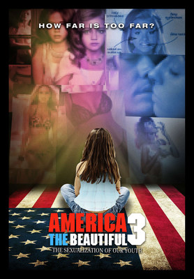 """""""America the Beautiful 3: The Sexualization of Our Youth"""""""