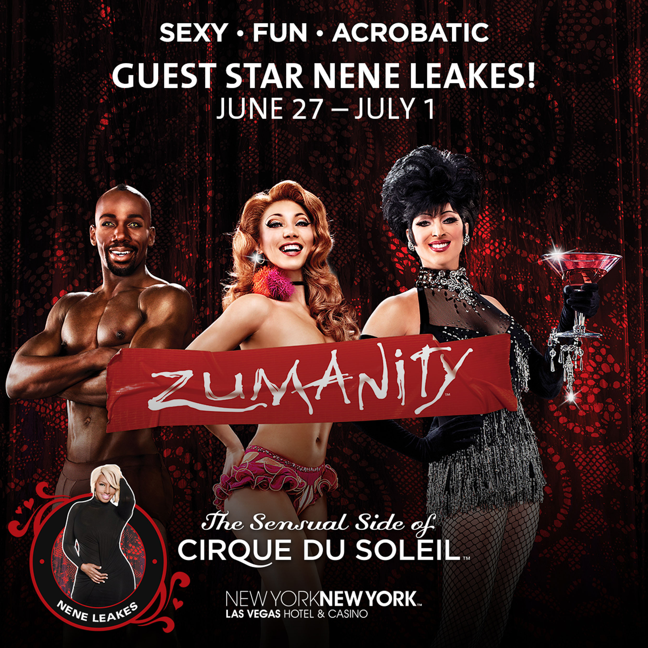 """ZUMANITY, The Sensual Side of Cirque du Soleil at New York-New York Hotel & Casino welcomes television personality and actress NeNe Leakes for an exclusive 10-show engagement in celebration of the show's 10th anniversary year, June 27 through July 1."""". (PRNewsFoto/Cirque du Soleil) (PRNewsFoto/CIRQUE DU SOLEIL)"""