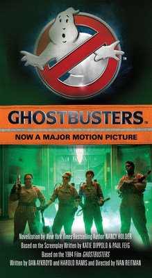 GHOSTBUSTERS by Nancy Holder, the official novelization of the new movie, due out June 28 from Tor Books.