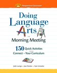 Doing Language Arts in Morning Meeting, published by the Responsive Classroom provider, will boost students' language arts skills, build a positive school community, and foster academic engagement.