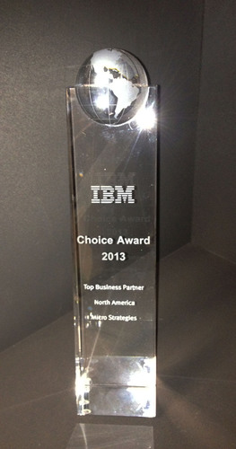 Micro Strategies wins the 2013 IBM Choice Award For Top Business Partner North America.  (PRNewsFoto/Micro ...