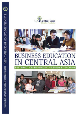 Business Education in Central Asia: Best Practices in Integrative Study and Teaching Publication (PRNewsFoto/American Councils)