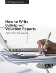 New special report: How to Write Bulletproof Valuation Reports