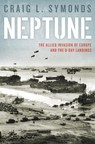 Neptune: The Allied Invasion of Europe and the D-Day Landings by Craig L. Symonds
