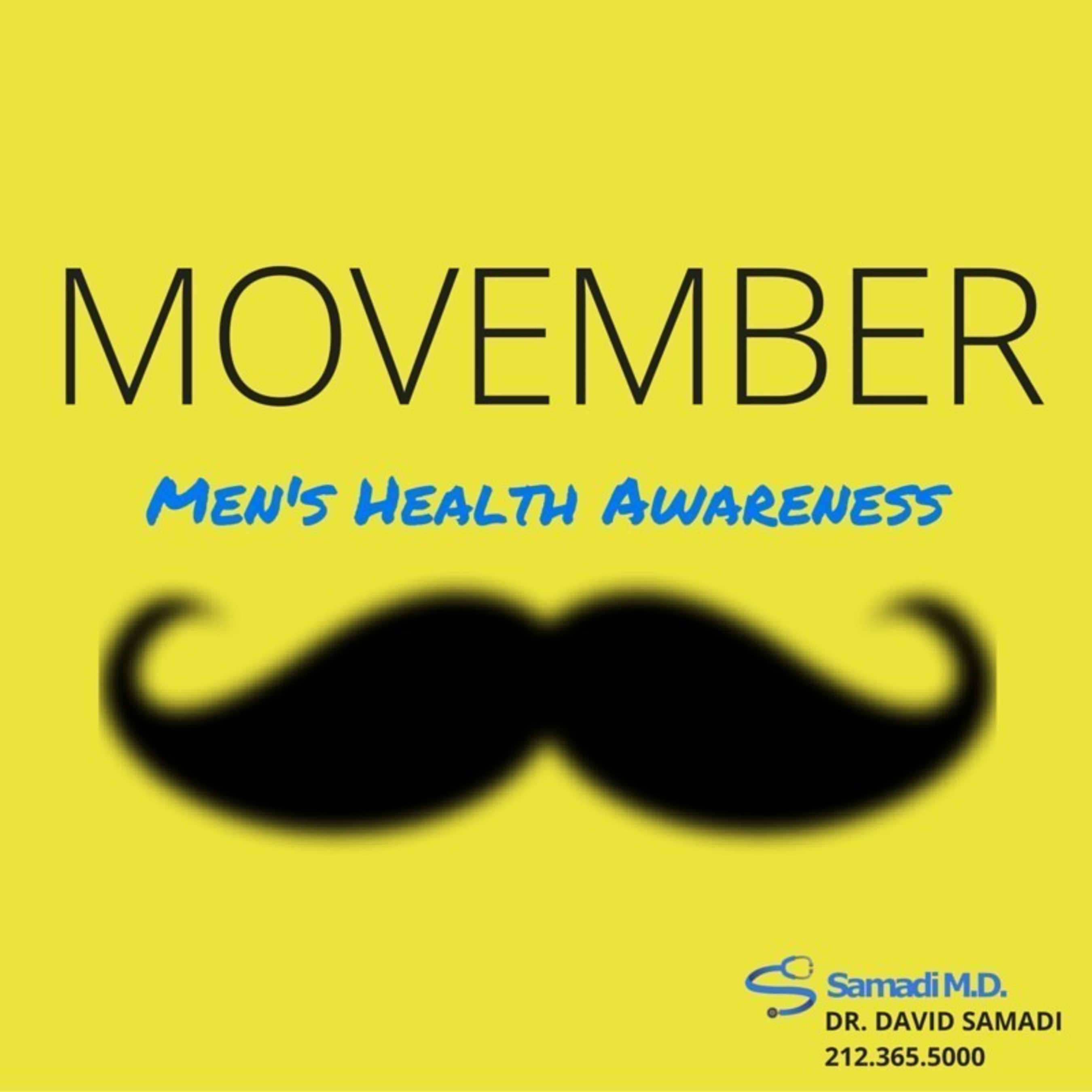 """November is known as """"Movember,"""" an awareness month dedicated to raising awareness and education around men's health and common cancers such as testicular cancer and prostate cancer. Patients newly diagnosed with prostate cancer or other urology issues can contact Dr. David Samadi for a consultation at 212.365.5000."""