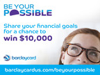 Barclaycard US launches Be Your Possible campaign to promote financial literacy.  (PRNewsFoto/Barclaycard US)