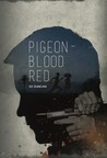 Author Ed Duncan Announces the Release of His Latest Crime Thriller 'Pigeon-Blood Red'