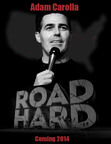 Adam Carolla's ROAD HARD Movie Project Launches Campaign On FundAnything.com To Raise $1 Million
