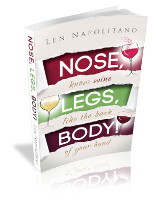 Cover for Nose, Legs, Body! Know Wine Like The Back of Your Hand by Len Napolitano.  (PRNewsFoto/Len Napolitano)