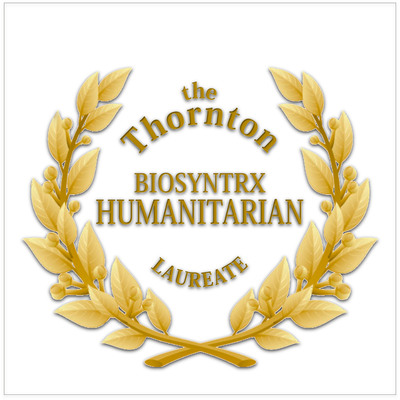 The Thornton Biosyntrx Humanitarian Laureate