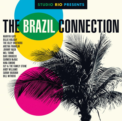 """Studio Rio Presents: The Brazil Connection"" Digital Release Now Available; 12"" Vinyl Due May 27th; CD Arrives On June 23rd (PRNewsFoto/Legacy Recordings)"