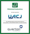 Quarton International advises Whitehall Industries in its sale to UACJ Corporation