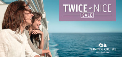 """More details about the """"Twice as Nice"""" can be found here: princess.com/cruisedeals"""