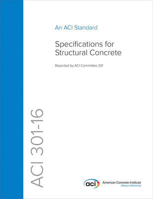 ACI 301-16 Specifications for Structural Concrete