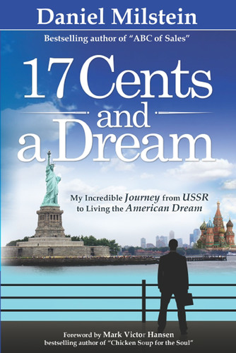 17 Cents and a Dream: My Incredible Journey from the U.S.S.R. to Living the American Dream