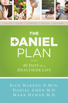 "Pastor Rick Warren, Dr. Mark Hyman & Dr. Daniel Amen To Release ""The Daniel Plan"""